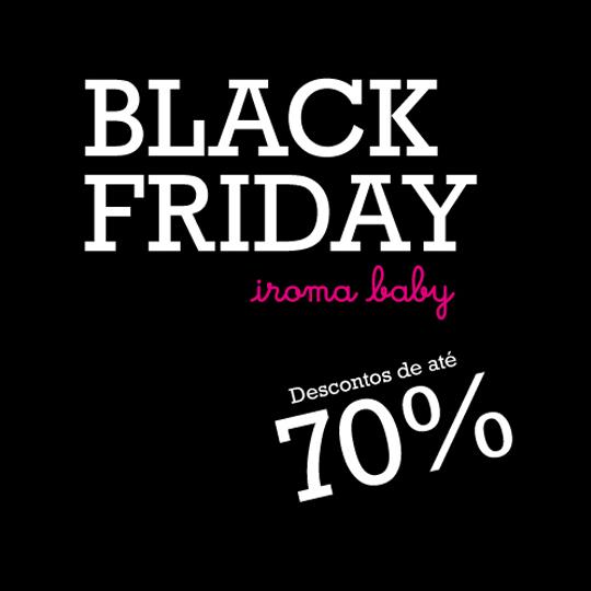 Black friday descontos incriveis na Iroma Baby